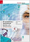 Praxisblicke Tourismus - Betriebs- und Volkswirtschaft III HLT inkl. digitalem Zusatzpaket - Birgit Knaus-Siegel