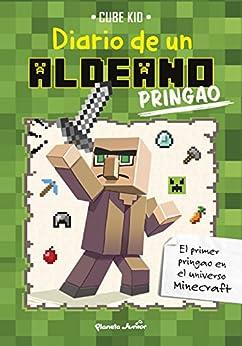 Minecraft. Diario de un aldeano pringao (Spanish Edition) by [Cube Kid, S. L. Traducciones Imposibles]