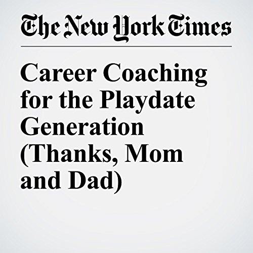 Career Coaching for the Playdate Generation (Thanks, Mom and Dad) cover art