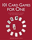 101 Card Games for One: A Comprehensive Guide to Solitaire Games