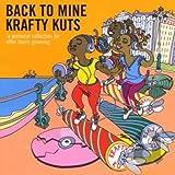 Back to Mine: Krafty Kuts von Krafty Kuts