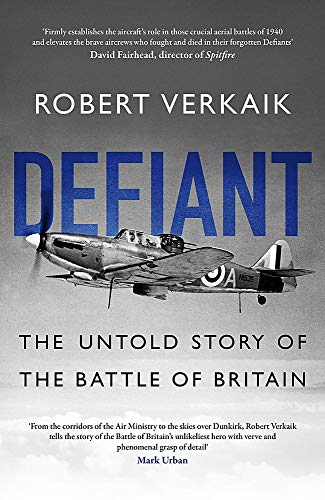 Defiant: The Battle of Britain's Forgotten Fighter