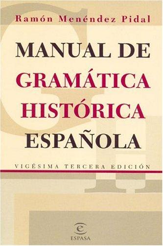 Manual de gramática histórica española - M. Pidal (Hors Catalogue)