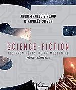 Science-fiction - Les frontières de la modernité d'André-François Ruaud