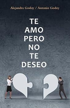 Te amo pero no te deseo  Spanish Edition