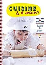 Cuisine à 4 mains - Parents et enfants : à chacun sa mission !