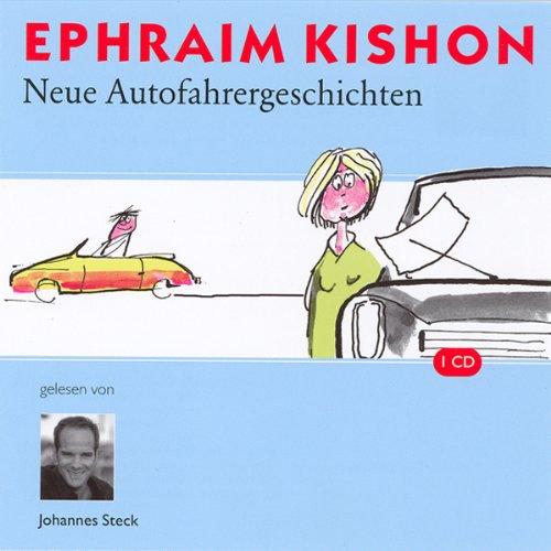 Neue Autofahrergeschichten                   Autor:                                                                                                                                 Ephraim Kishon                               Sprecher:                                                                                                                                 Johannes Steck                      Spieldauer: 50 Min.     23 Bewertungen     Gesamt 4,3