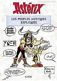 Astérix : Les peuples de l'Antiquité expliqués par Bernard-Pierre Molin