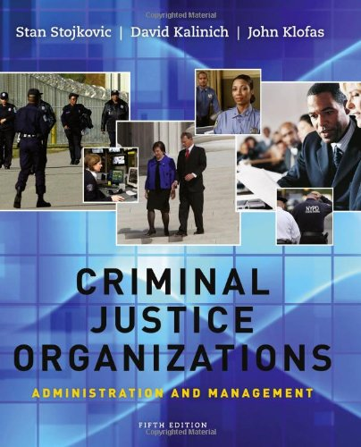 Criminal Justice Organizations: Administration and Management