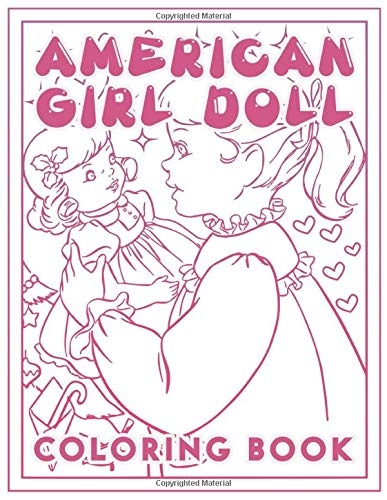 American Girl Doll Coloring Book: Featuring Enchanting American Girl Doll Coloring Books For Adults, Tweens
