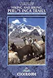 Hiking and Biking Peru's Inca Trails: Trekking & Mountain Biking Routes in the Sacred Valley (Cicerone Guides)
