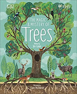 RHS The Magic and Mystery of Trees by [Royal Horticultural Society, Jen Green, Claire McElfatrick]