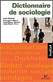 Dictionnaire de sociologie - Les notions, les mécanismes, les auteurs