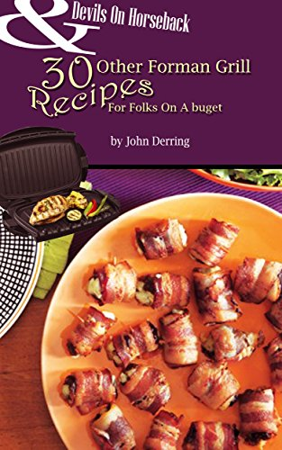 Devils On Horseback And 30 Other Foreman Grill Recipes For Folks On a Budget (English Edition)