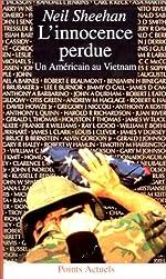 L'innocence perdue. Un Américain au Vietnam de Neil Sheehan