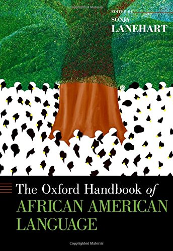 Compare Textbook Prices for The Oxford Handbook of African American Language Oxford Handbooks Illustrated Edition ISBN 9780199795390 by Lanehart, Sonja