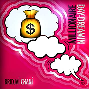 Millionaire Day-Dreamin