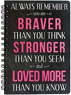"""Hardcover Spiral Journal/Notebook 8.5"""" x 6"""", Always Remember You Are Braver Than You Think, Stronger Than You Seem and Lov..."""