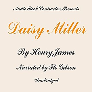 Daisy Miller                   Autor:                                                                                                                                 Henry James                               Sprecher:                                                                                                                                 Flo Gibson                      Spieldauer: 2 Std. und 14 Min.     Noch nicht bewertet     Gesamt 0,0