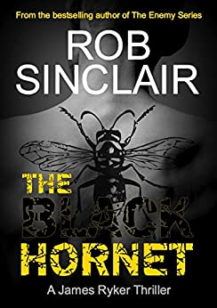 The Black Hornet (James Ryker Book 2) by [Rob Sinclair]