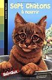 Sept chatons à nourrir de Daniels. Lucy (2005) Poche
