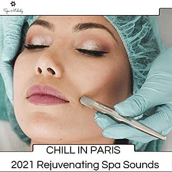 Chill In Paris - 2021 Rejuvenating Spa Sounds