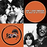 Ain't Love Enough: The Best of Attitudes - アティテューズ