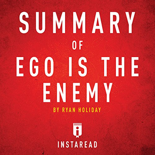 Summary of Ego Is the Enemy by Ryan Holiday | Includes Analysis audiobook cover art