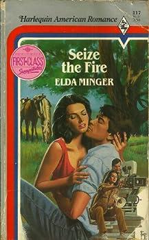 Seize The Fire (Harlequin American Romance, No 117) 0373161174 Book Cover