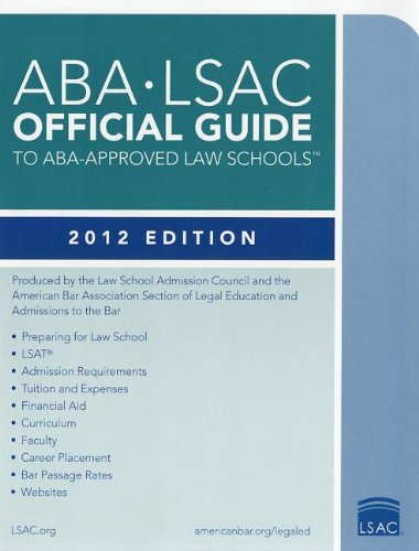 ABA-LSAC Official Guide to ABA-Approved Law Schools: 2012 Edition (ABA LSAC Official Guide To ABA Ap...