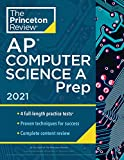 Princeton Review AP Computer Science A Prep, 2021: 4 Practice Tests + Complete Content Review + Strategies & Techniques (2021) (College Test Preparation)