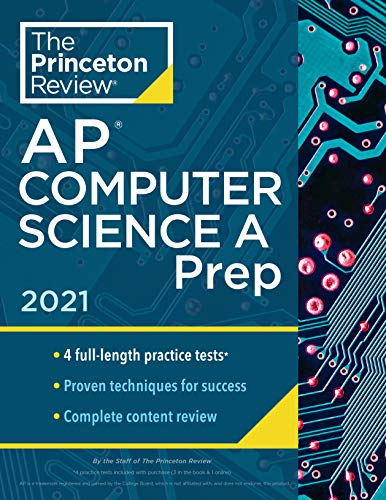 Compare Textbook Prices for Princeton Review AP Computer Science A Prep, 2021: 4 Practice Tests + Complete Content Review + Strategies & Techniques 2021 College Test Preparation  ISBN 9780525569497 by The Princeton Review