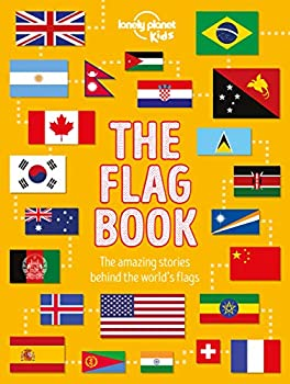 The Flag Book  Lonely Planet Kids
