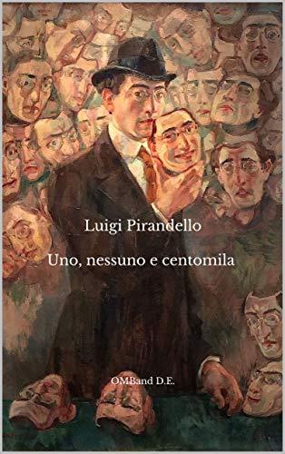Uno, nessuno e centomila : Con antologia della critica (Annotato)