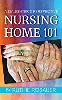 Nursing Home 101: A Daughter's Perspective