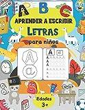 Aprender A Escribir Letras Para Niños: Libro de actividades para niños +3 años - Primeros Ejercicios De Escritura Para Aprender El Alfabeto.