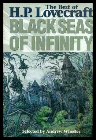 Black Seas of Infinity: The Best of H.P. Lovecraft 0739420097 Book Cover