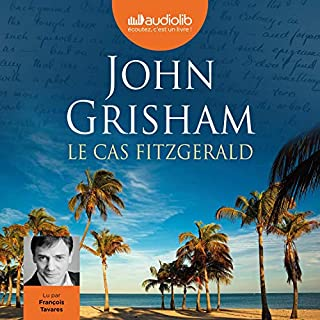 Le cas Fitzgerald                   De :                                                                                                                                 John Grisham                               Lu par :                                                                                                                                 François Tavares                      Durée : 9 h et 47 min     18 notations     Global 4,2