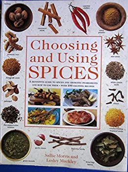 Choosing and Using Spices 1840811714 Book Cover