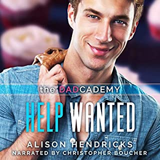 Help Wanted      The DADcademy, Book 1              By:                                                                                                                                 Alison Hendricks                               Narrated by:                                                                                                                                 Christopher Boucher                      Length: 3 hrs and 6 mins     Not rated yet     Overall 0.0