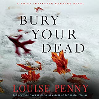Bury Your Dead     A Chief Inspector Gamache Novel              By:                                                                                                                                 Louise Penny                               Narrated by:                                                                                                                                 Ralph Cosham                      Length: 12 hrs and 43 mins     3,659 ratings     Overall 4.7