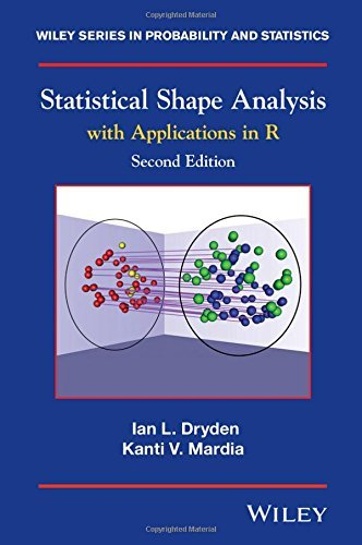 Statistical Shape Analysis: With Applications in R (Wiley Series in Probability and Statistics) by Ian L. Dryden Kanti V. Mardia (2016-09-06)