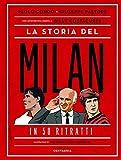 La storia del Milan in 50 ritratti...