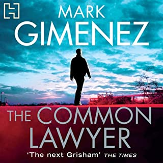 The Common Lawyer                   By:                                                                                                                                 Mark Gimenez                               Narrated by:                                                                                                                                 Christopher Ragland                      Length: 8 hrs and 47 mins     38 ratings     Overall 4.1