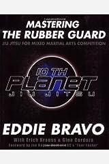 Mastering the Rubber Guard: Jiu Jitsu for Mixed Martial Arts Competition Paperback