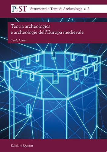 Teoria archeologica e archeologie dell'Europa medievale