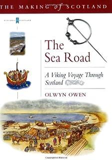 Sea Road: Voyage Through Viking Scotland