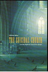 The Suicidal Church: can the Anglican Church be saved? Paperback