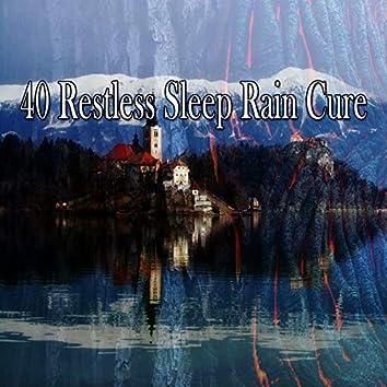 40 Restless Sleep Rain Cure