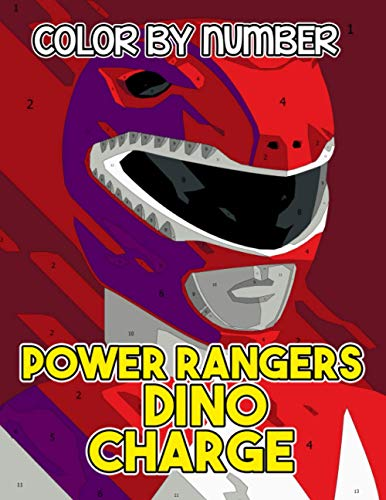Power rangers dino charge Color By Number: Power rangers dino charge Coloring Book An Adult Coloring Book For Stress-Relief